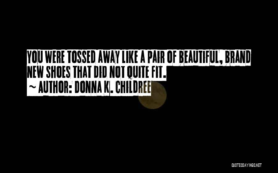 Pair Of Shoes Quotes By Donna K. Childree