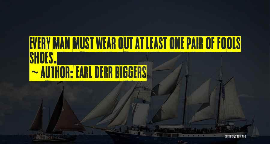 Pair Of Shoes Quotes By Earl Derr Biggers