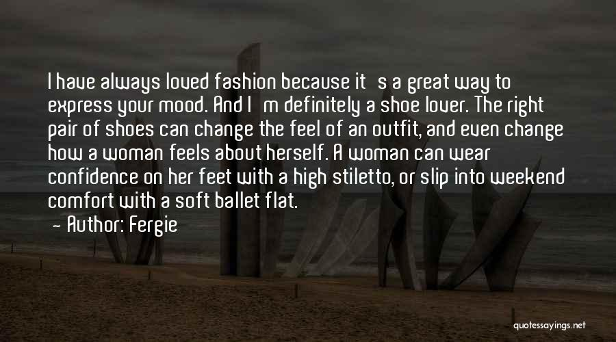 Pair Of Shoes Quotes By Fergie