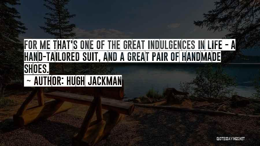 Pair Of Shoes Quotes By Hugh Jackman