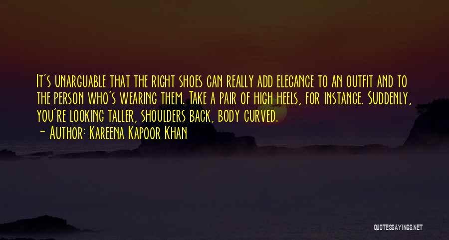 Pair Of Shoes Quotes By Kareena Kapoor Khan