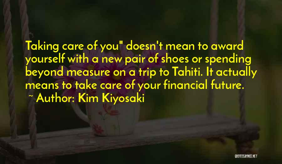 Pair Of Shoes Quotes By Kim Kiyosaki