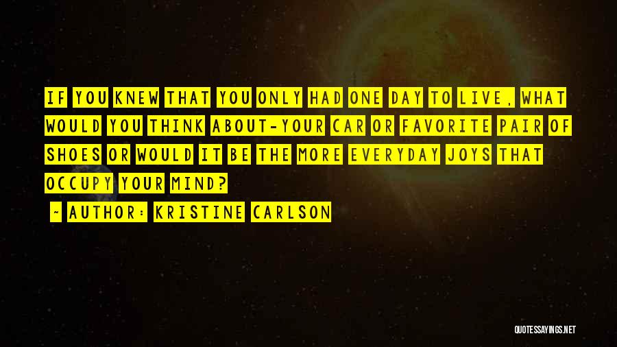 Pair Of Shoes Quotes By Kristine Carlson