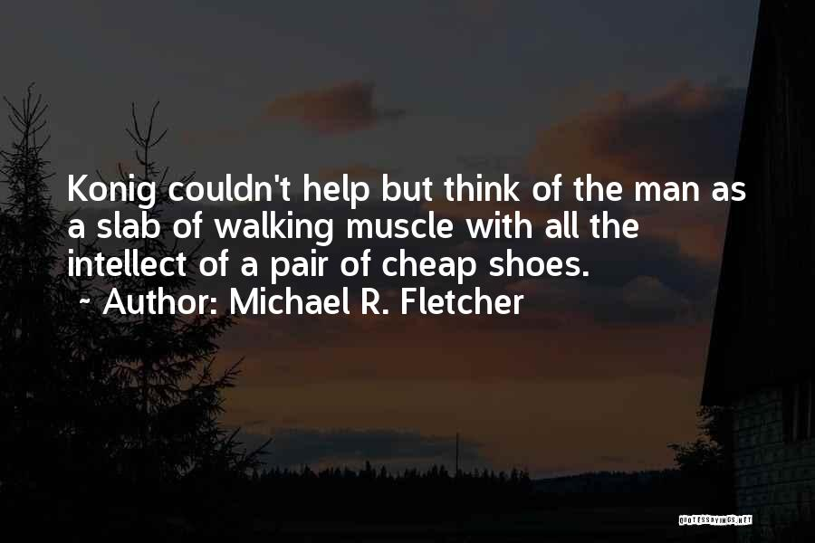 Pair Of Shoes Quotes By Michael R. Fletcher