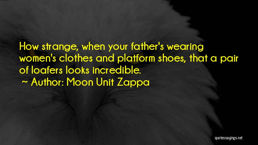 Pair Of Shoes Quotes By Moon Unit Zappa