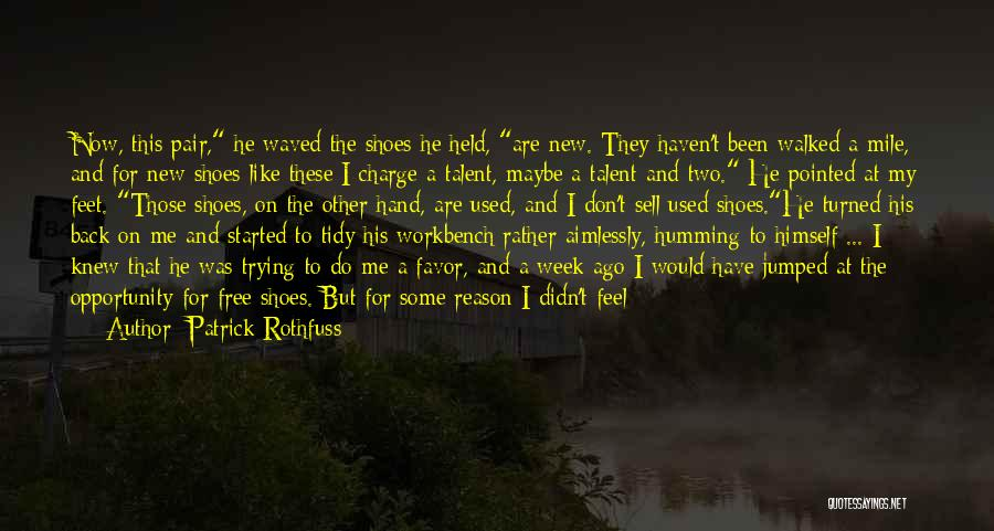 Pair Of Shoes Quotes By Patrick Rothfuss