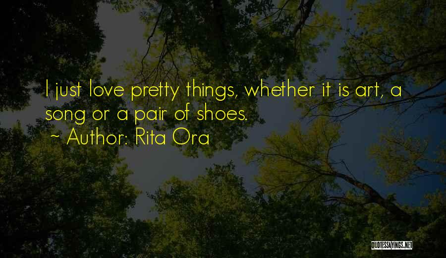 Pair Of Shoes Quotes By Rita Ora
