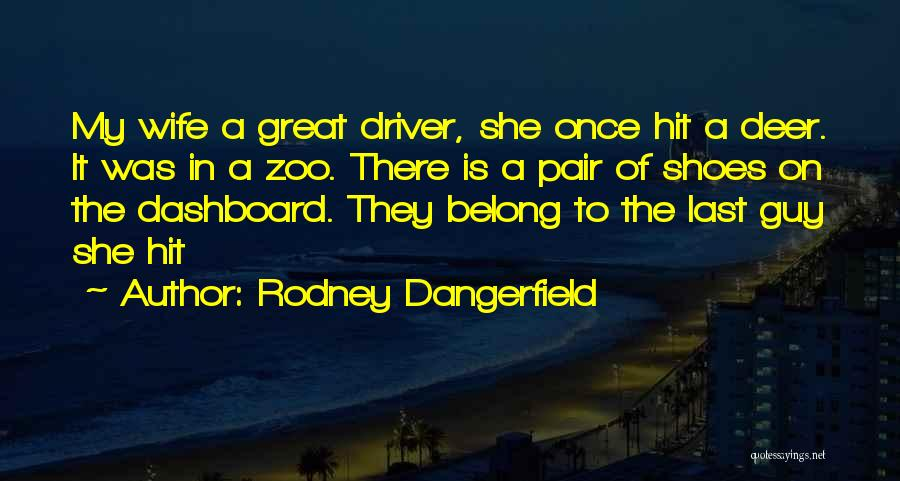 Pair Of Shoes Quotes By Rodney Dangerfield