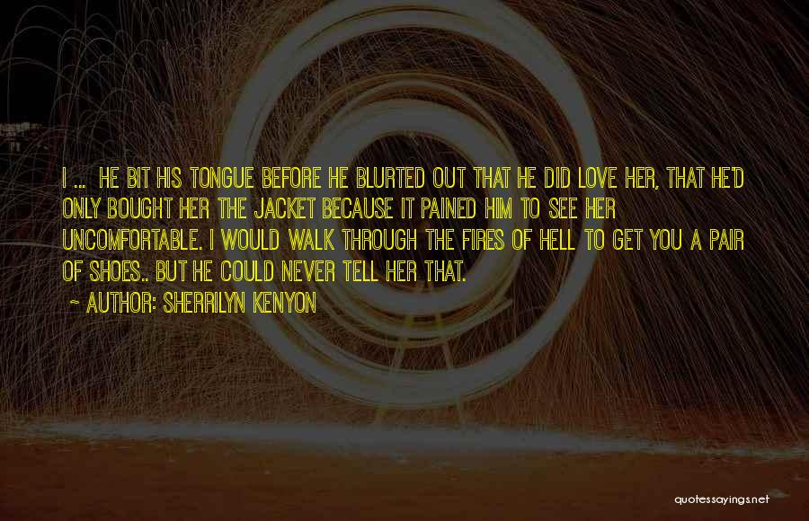 Pair Of Shoes Quotes By Sherrilyn Kenyon