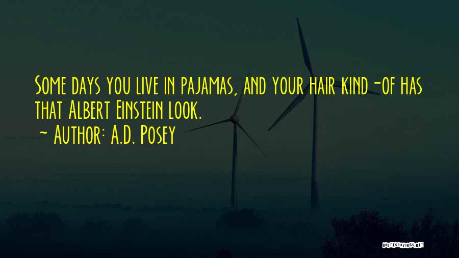 Pajamas Quotes By A.D. Posey