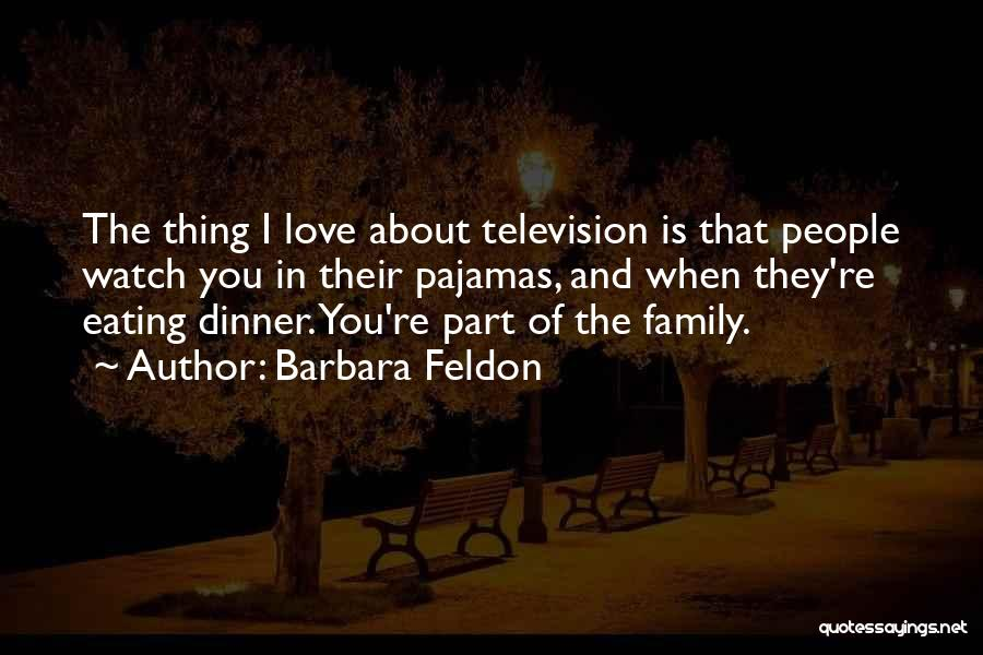 Pajamas Quotes By Barbara Feldon
