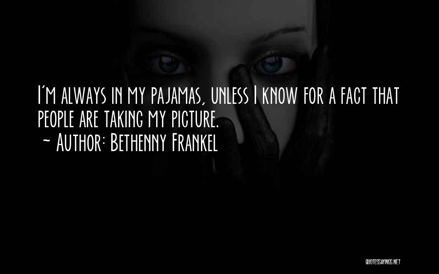Pajamas Quotes By Bethenny Frankel