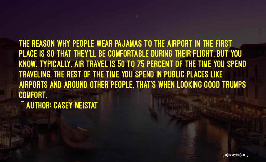 Pajamas Quotes By Casey Neistat