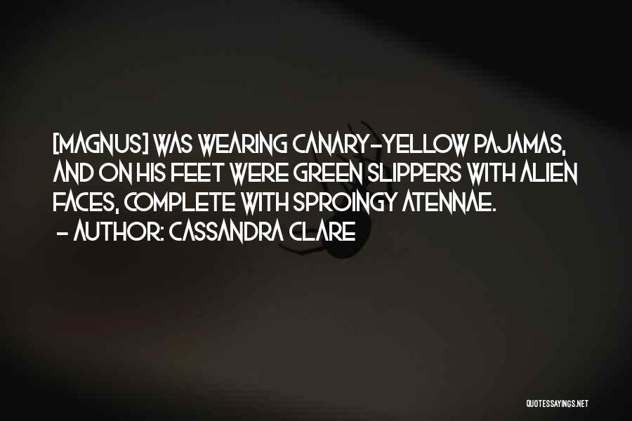 Pajamas Quotes By Cassandra Clare