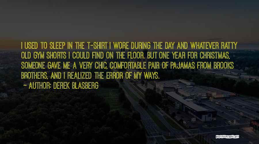 Pajamas Quotes By Derek Blasberg