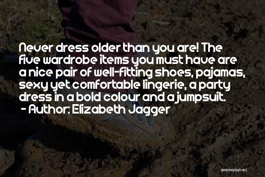 Pajamas Quotes By Elizabeth Jagger