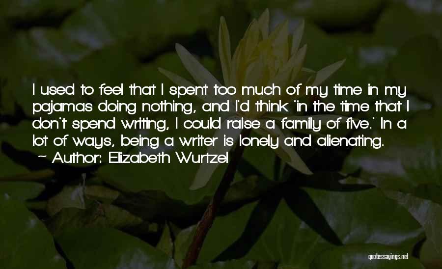 Pajamas Quotes By Elizabeth Wurtzel