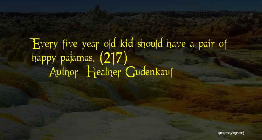 Pajamas Quotes By Heather Gudenkauf