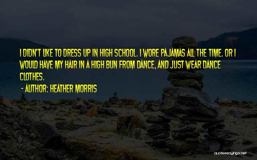 Pajamas Quotes By Heather Morris
