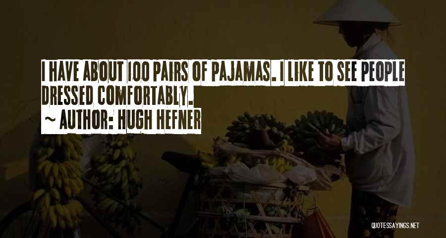 Pajamas Quotes By Hugh Hefner