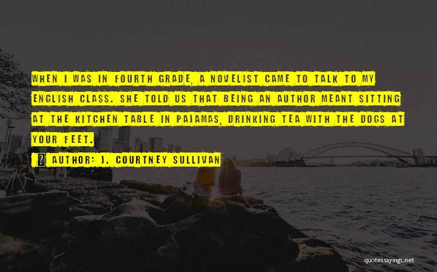 Pajamas Quotes By J. Courtney Sullivan