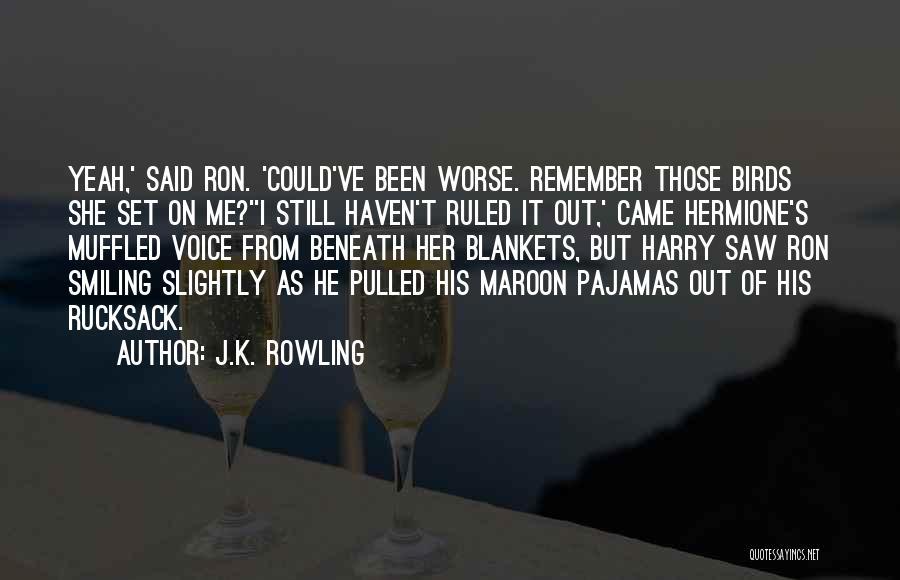 Pajamas Quotes By J.K. Rowling