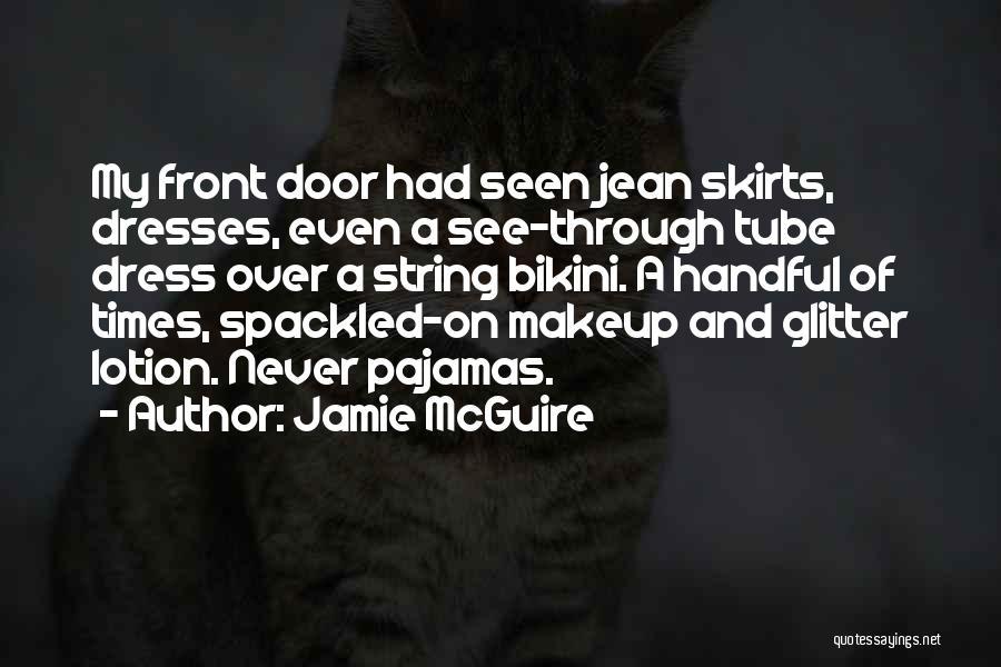 Pajamas Quotes By Jamie McGuire