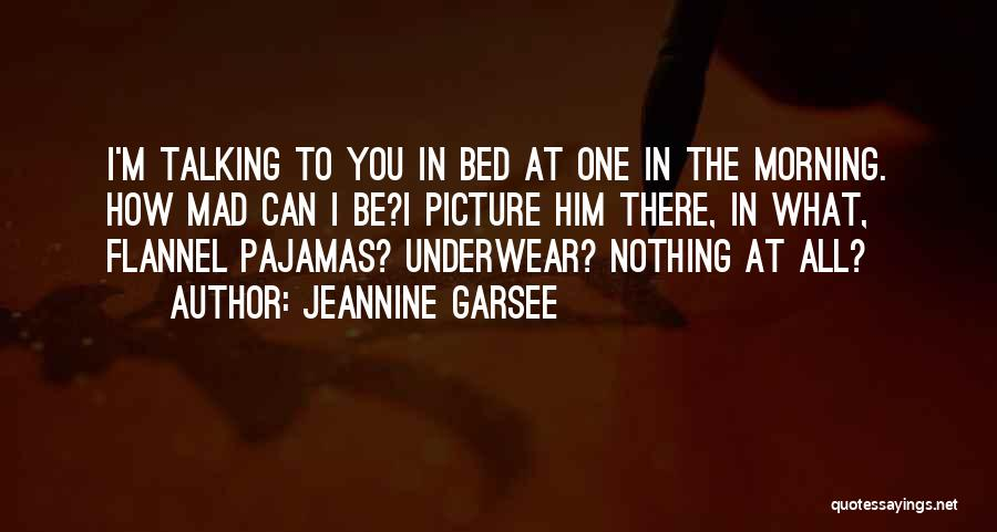 Pajamas Quotes By Jeannine Garsee