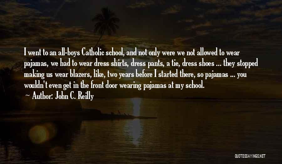 Pajamas Quotes By John C. Reilly
