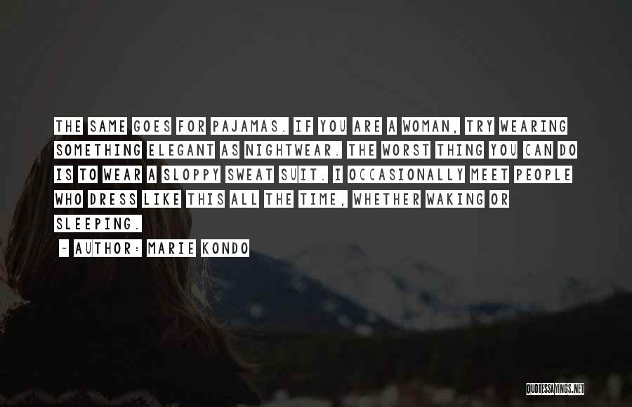 Pajamas Quotes By Marie Kondo