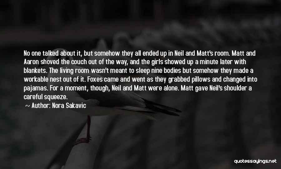Pajamas Quotes By Nora Sakavic