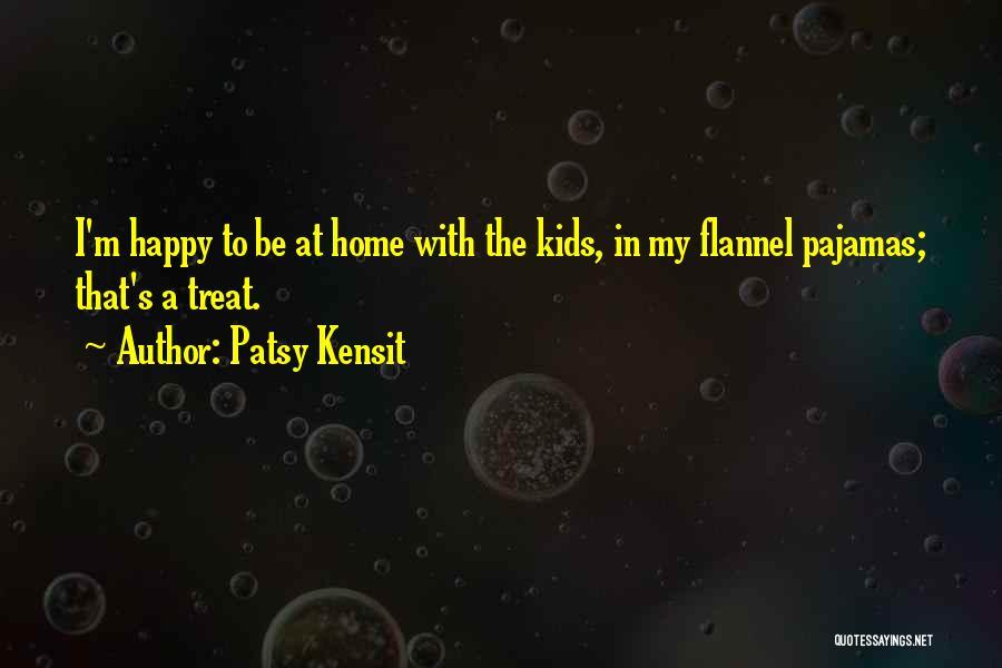 Pajamas Quotes By Patsy Kensit