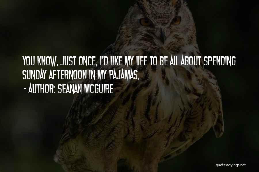 Pajamas Quotes By Seanan McGuire