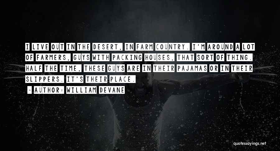 Pajamas Quotes By William Devane