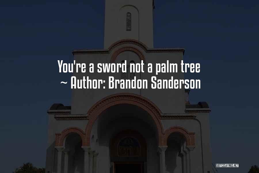 Palm Tree With Quotes By Brandon Sanderson