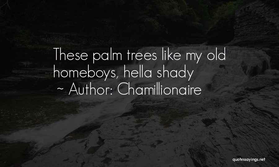 Palm Tree With Quotes By Chamillionaire