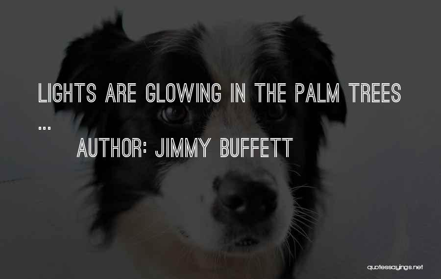 Palm Tree With Quotes By Jimmy Buffett