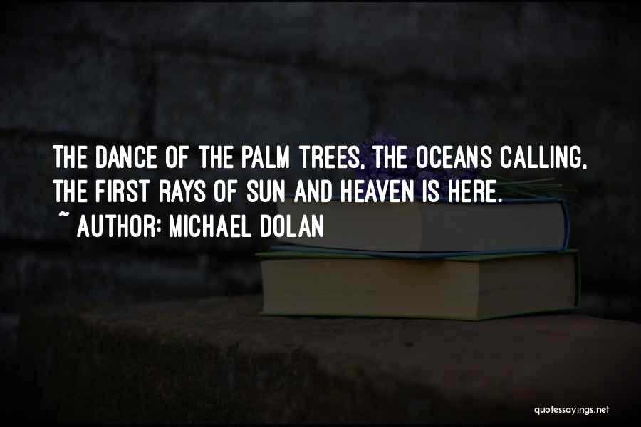 Palm Tree With Quotes By Michael Dolan