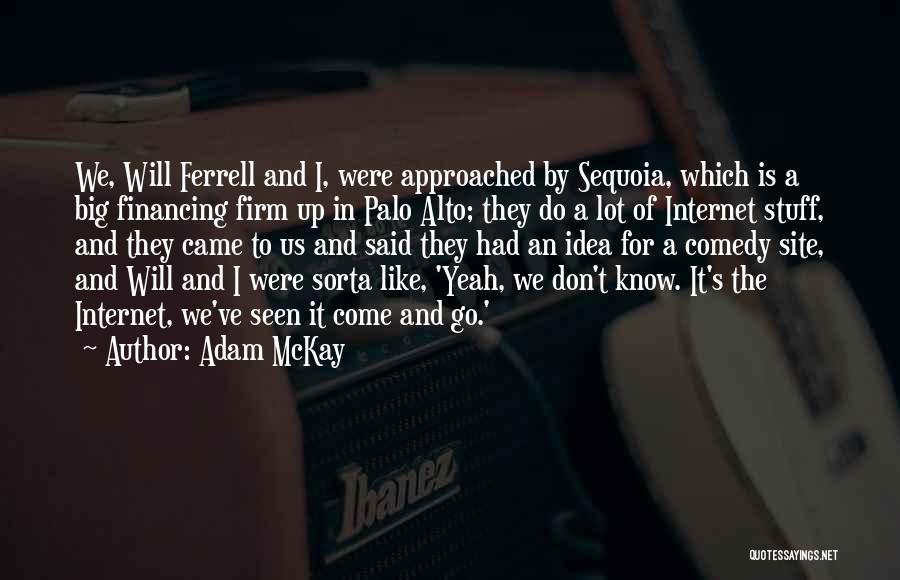 Palo Alto Best Quotes By Adam McKay