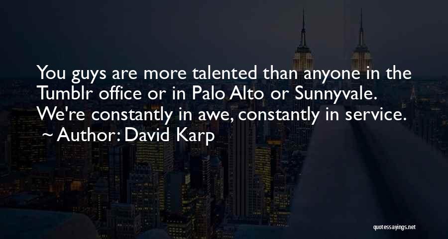 Palo Alto Best Quotes By David Karp