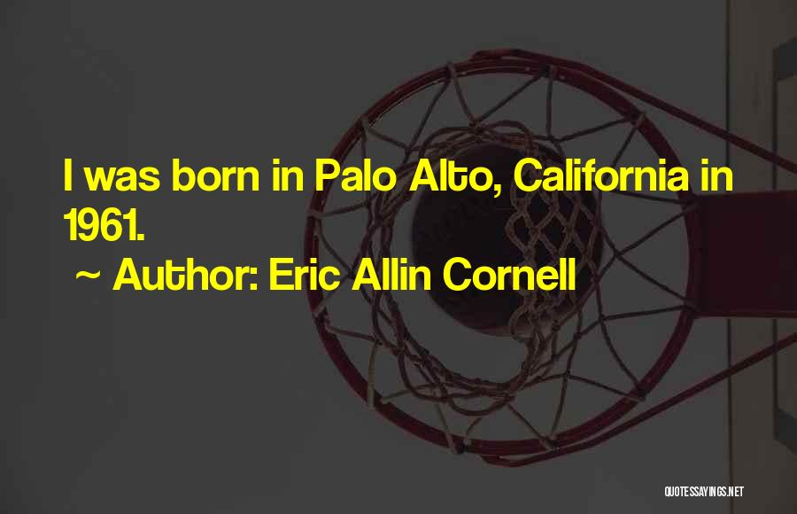Palo Alto Best Quotes By Eric Allin Cornell