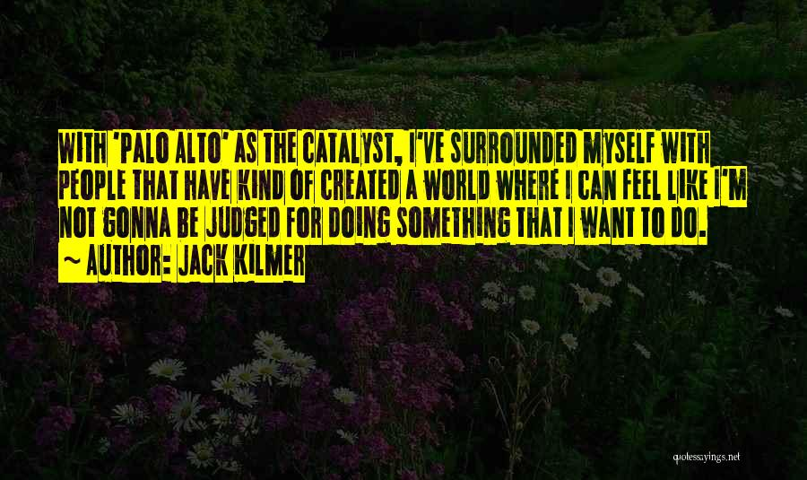 Palo Alto Best Quotes By Jack Kilmer