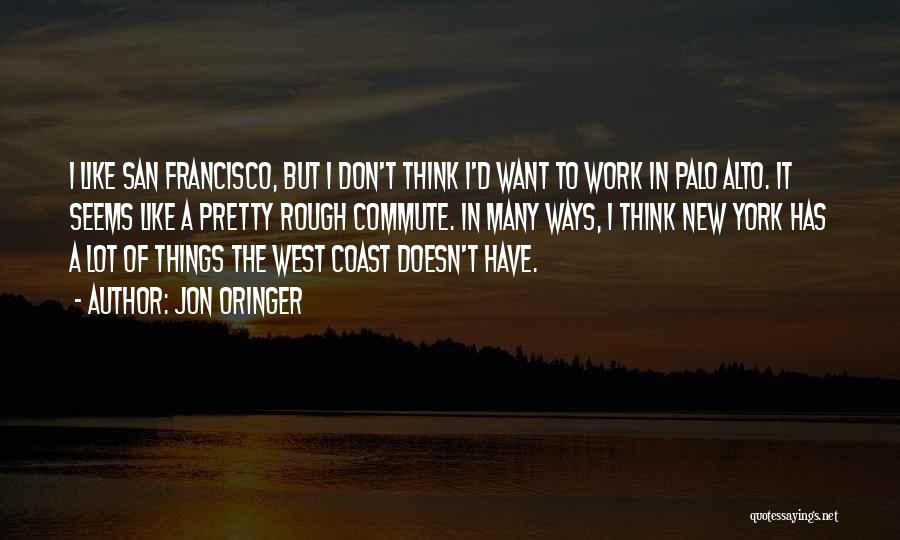Palo Alto Best Quotes By Jon Oringer