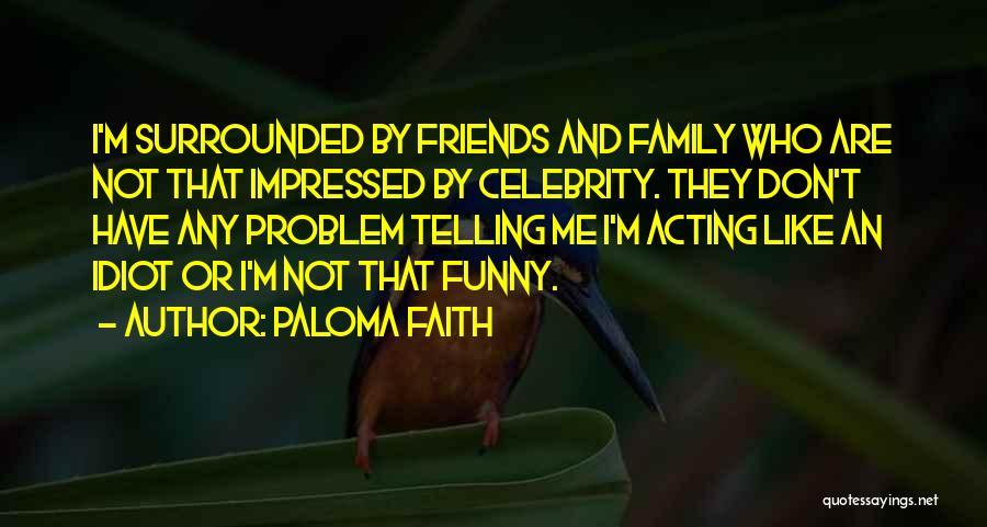 Paloma Faith Quotes 1155502