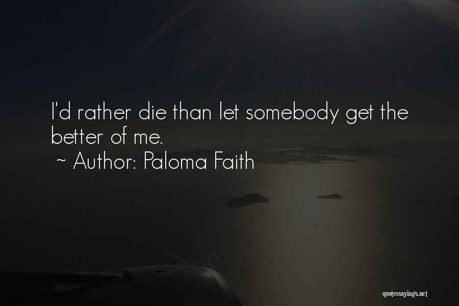 Paloma Faith Quotes 1261237