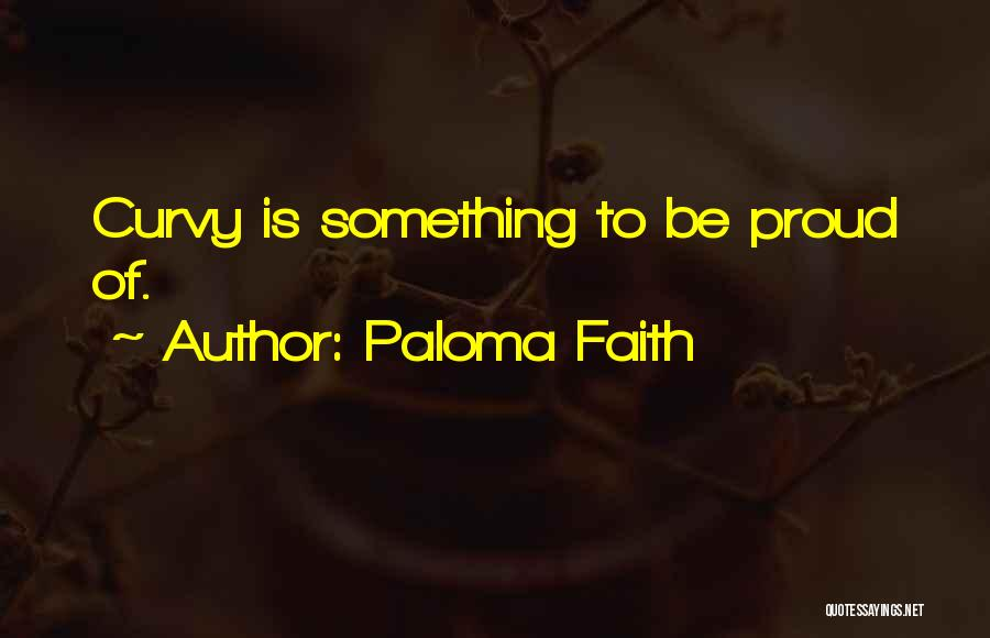 Paloma Faith Quotes 1359954