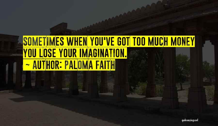 Paloma Faith Quotes 1581248