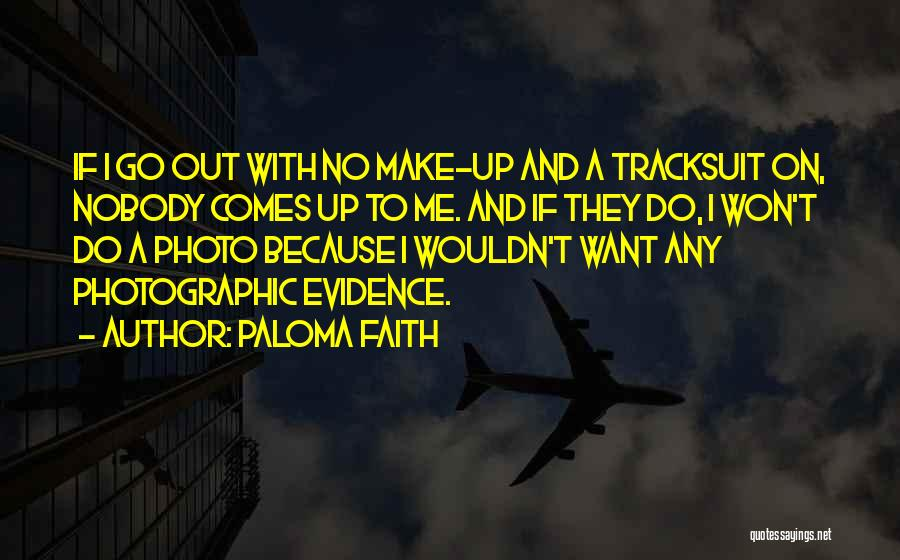Paloma Faith Quotes 1604288
