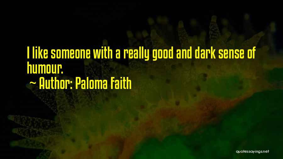 Paloma Faith Quotes 1618506