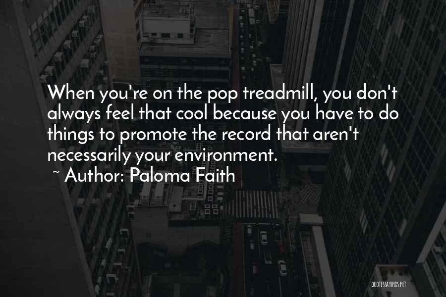 Paloma Faith Quotes 163859